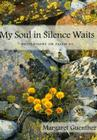 My Soul in Silence Waits: Meditations on Psalm 62 (Cloister Books) Cover Image