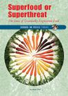 Superfood or Superthreat: The Issue of Genetically Engineered Food Cover Image
