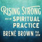Rising Strong as a Spiritual Practice Cover Image