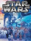 Star Wars Coloring Book: This fantastic 60 page A4 size Coloring Book is full of images from Star War Movies including all your favorite charac Cover Image