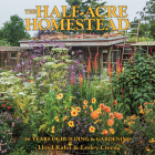 The Half-Acre Homestead: 46 Years of Building and Gardening Cover Image
