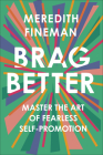 Brag Better: Master the Art of Fearless Self-Promotion Cover Image