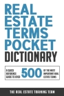 Real Estate Terms Pocket Dictionary: A Quick Reference Guide To Over 500 Of The Most Important Real Estate Terms Cover Image