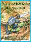 This is the Tree house that Tom Built Cover Image