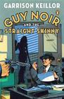 Guy Noir and the Straight Skinny Cover Image