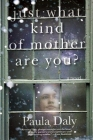 Just What Kind of Mother Are You? Cover Image