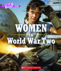 Women in World War Two (A True Book) (Library Edition) (A True Book: Women's History in the U.S.) Cover Image