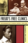 Freud's Free Clinics: Psychoanalysis and Social Justice, 1918-1938 Cover Image