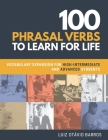 100 Phrasal Verbs to Learn for Life: Vocabulary Expansion for High-Intermediate and Advanced Students Cover Image