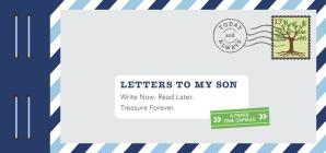 Letters to My Son: Write Now. Read Later. Treasure Forever. Cover Image