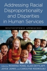 Addressing Racial Disproportionality and Disparities in Human Services: Multisystemic Approaches Cover Image