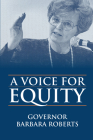 A Voice for Equity, Governor Barbara Roberts Cover Image
