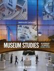Museum Studies: An Anthology of Contexts, Second Edition Cover Image