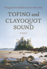 Tofino and Clayoquot Sound: A History Cover Image