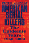 American Serial Killers: The Epidemic Years 1950-2000 Cover Image