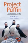 Project Puffin: The Improbable Quest to Bring a Beloved Seabird Back to Egg Rock Cover Image