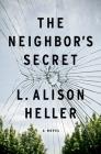 The Neighbor's Secret: A Novel Cover Image