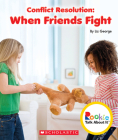 Conflict Resolution: When Friends Fight (Rookie Talk About It) Cover Image
