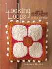 Locking Loops: Unique Locker Hooking Handcrafts to Give and Wear Cover Image
