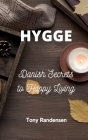 Hygge: Danish Secrets to Happy Living Cover Image
