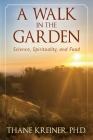 A Walk in the Garden: Science, Spirituality, and Food Cover Image