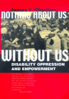 Nothing About Us Without Us: Disability Oppression and Empowerment Cover Image