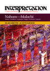 Nahum - Malachi Interpretation (Interpretation: A Bible Commentary for Teaching & Preaching) Cover Image