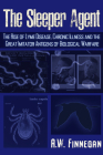 The Sleeper Agent: The Rise of Lyme Disease, Chronic Illness, and the Great Imitator Antigens of Biological Warfare Cover Image