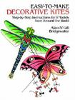Easy-To-Make Decorative Kites: Step-By-Step Instructions for 9 Models from Around the World Cover Image