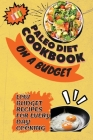Paleo Diet Cookbook On a Budget: Low Budget Recipes For Every Day Cooking Cover Image