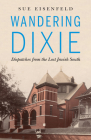 Wandering Dixie: Dispatches from the Lost Jewish South Cover Image
