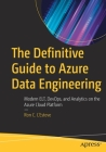 The Definitive Guide to Azure Data Engineering: Modern Elt, Devops, and Analytics on the Azure Cloud Platform Cover Image