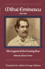 Mihai Eminescu: Legend of the Evening Star & Selected Poems & Prose Cover Image