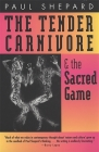 The Tender Carnivore and the Sacred Game Cover Image