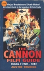 The Cannon Film Guide: Volume I, 1980-1984 (hardback) Cover Image