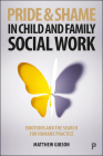 The Emotions of Pride and Shame in Child and Family Social Work Cover Image