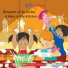 A Eric & Julieta: Desastre en la cocina / A Mess in the Kitchen (Bilingual): (Bilingual) Cover Image