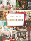 Interior design coloring book: Modern Decorated Home Designs And Room for Relaxation and Unwind Cover Image