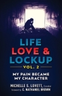 Life, Love & Lockup: My Pain Became My Character Cover Image