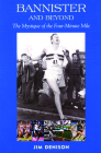 Bannister and Beyond: The Mystique of the Four-Minute Mile Cover Image