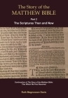 The Story of the Matthew Bible: Part 2, The Scriptures Then and Now Cover Image
