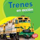 Trenes En Acción (Trains on the Go) Cover Image