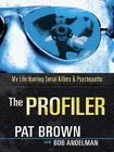 The Profiler: My Life Hunting Serial Killers and Psychopaths Cover Image