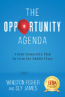 The Opportunity Agenda: A Bold Democratic Plan to Grow the Middle Class Cover Image