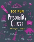 101 Fun Personality Quizzes: Who Are You . . . Really?! Cover Image