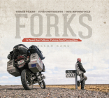 Forks: A Quest for Culture, Cuisine, and Connection. Three Years. Five Continents. One Motorcycle. Cover Image