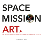 Space Mission Art: The Mission Patches & Insignias of America's Human Spaceflights Cover Image