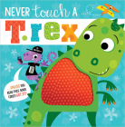 Never Touch a T. Rex! Cover Image