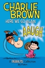 Charlie Brown: Here We Go Again  (PEANUTS AMP! Series Book 7): A PEANUTS Collection (Peanuts Kids #7) Cover Image