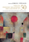 The Un Friendly Relations Declaration at 50: An Assessment of the Fundamental Principles of International Law Cover Image